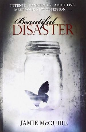 Beautiful Disaster : The Beautiful Disaster Series : Book 1 - Jamie McGuire