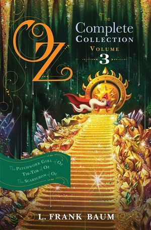 Oz, the Complete Collection Volume 3 : Dorothy & the Wizard in Oz; The Road to Oz; The Emerald City of Oz  - L. Frank Baum