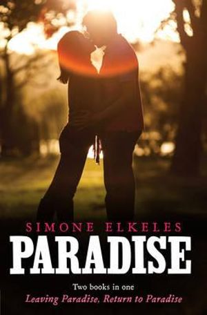 Leaving Paradise / Return to Paradise - Simone Elkeles