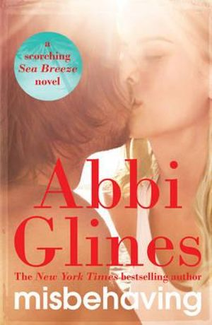 Misbehaving : Sea Breeze : Book 6 - Abbi Glines