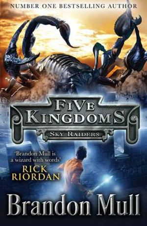 Five Kingdoms : Skyraiders - Brandon Mull