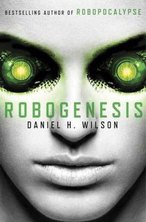 Robogenesis - Daniel H. Wilson