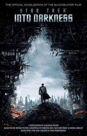 Star Trek : Into Darkness : Film Tie-in Novelization - Alan Dean Foster