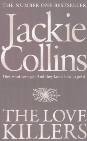 The Love Killers : They want revenge - and they know how to get it - Jackie Collins
