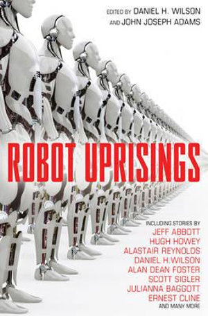 Robot Uprisings - John Joseph Adams