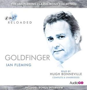 Goldfinger : Read by Hugh Bonneville - Ian Fleming