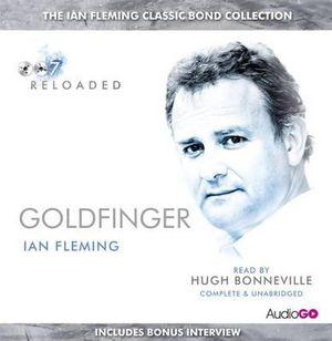 Goldfinger : Read by Hugh Bonneville - Ian Fleming