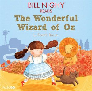 Bill Nighy Reads The Wonderful Wizard of Oz : Famous Fiction - L. Frank Baum