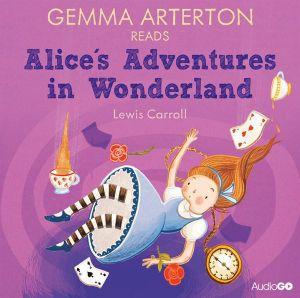 Gemma Arterton Reads Alice's Adventures in Wonderland : Famous Fiction - Lewis Carroll