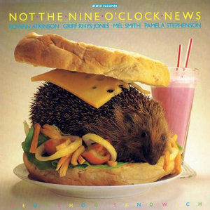 Not the Nine O'Clock News : Hedgehog Sandwich - Richard Curtis