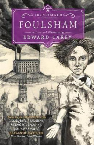 Foulsham : Iremonger Trilogy : Book 2 - Edward Carey