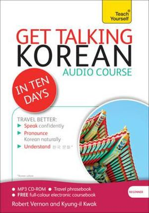 Get Talking Korean in Ten Days : Teach Yourself - Robert Vernon