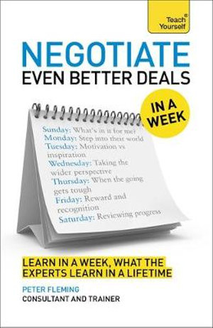 Negotiate Even Better Deals in a Week : Teach Yourself - Peter Fleming