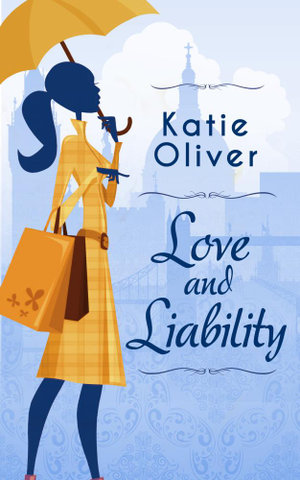 Love and Liability (Dating MR Darcy - Book 2) - Katie Oliver