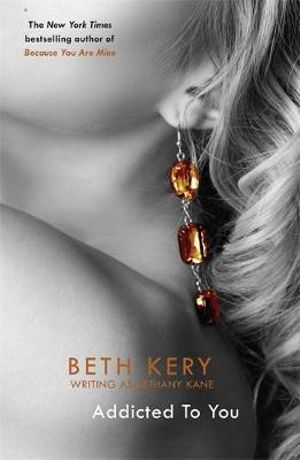 Addicted to You : One Night of Passion (Eternal Romance) : Book 1 - Beth Kery