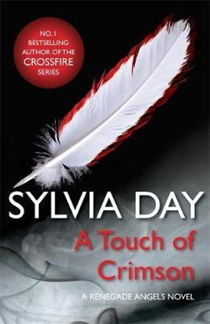 A Touch of Crimson : A Renegade Angels Novel - Sylvia Day