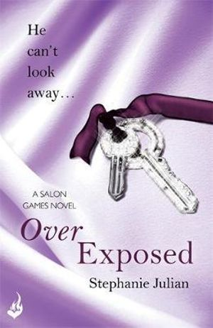 Over Exposed : Salon Games Series : Book 3 - Stephanie Julian