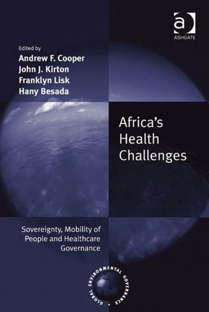 Africa's Health Challenges : Sovereignty, Mobility of People and Healthcare Governance - Andrew  F. Cooper