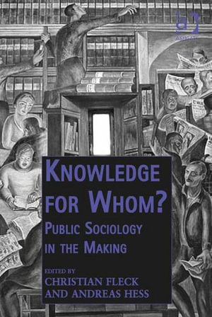 Knowledge for Whom? : Public Sociology in the Making - Christian, Professor Fleck