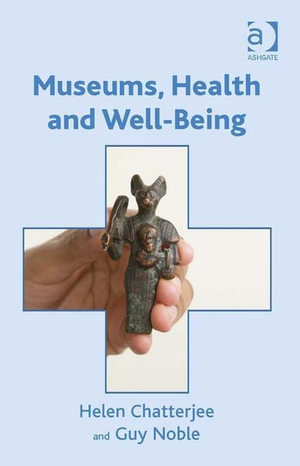Museums, Health and Well-Being - Helen Chatterjee