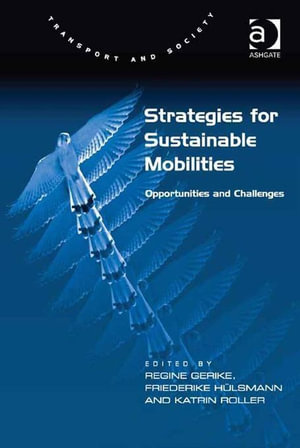 Strategies for Sustainable Mobilities : Opportunities and Challenges - Friederike, Ms Hülsmann