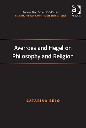 Averroes and Hegel on Philosophy and Religion - Catarina Belo