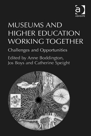 Museums and Higher Education Working Together : Challenges and Opportunities - Anne Boddington