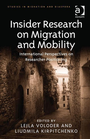 Insider Research on Migration and Mobility : International Perspectives on Researcher Positioning - Lejla Voloder