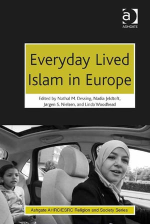 Everyday Lived Islam in Europe - Nathal  M. Dessing