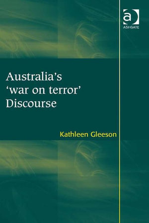 Australia's 'war on terror' Discourse - Kathleen, Dr Gleeson