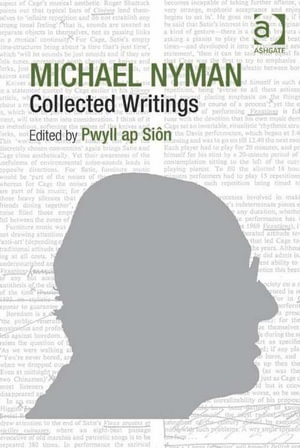 Michael Nyman : Collected Writings - Pwyll, Dr ap Siôn