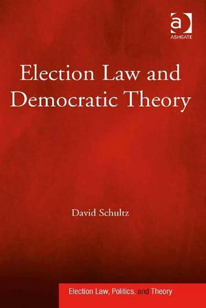 Election Law and Democratic Theory - David, Professor Schultz