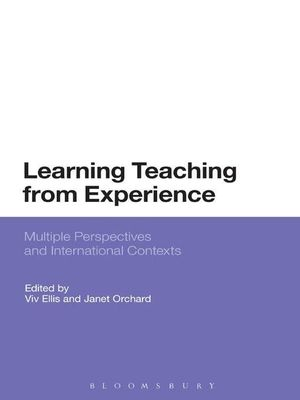 Learning Teaching from Experience : Multiple Perspectives and International Contexts - Viv Ellis
