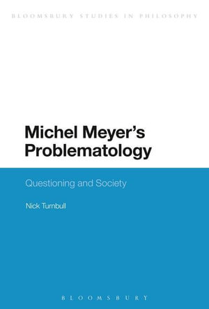 Michel Meyer's Problematology : Questioning and Society - Nick Turnbull