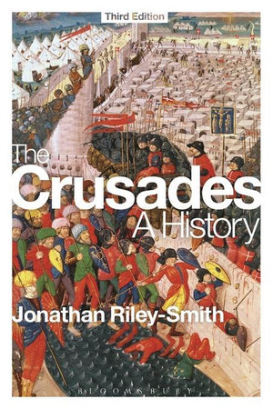The Crusades : A History - Jonathan Riley-Smith