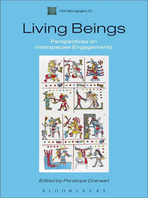Living Beings : Perspectives on Interspecies Engagements - Penny Dransart