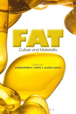 Fat : Culture and Materiality - Christopher E. Forth