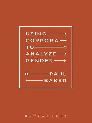 Using Corpora to Analyze Gender - Paul Baker