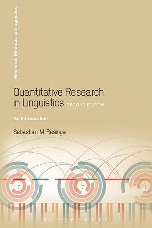 Quantitative Research in Linguistics : An Introduction - Sebastian M. Rasinger