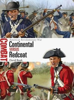 Continental vs Redcoat : American Revolutionary War - David Bonk