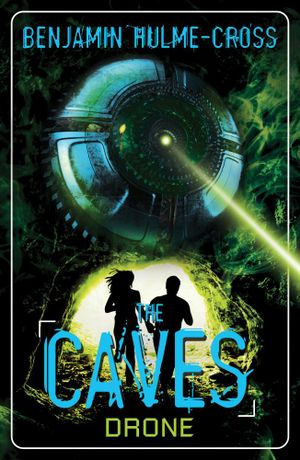 Drone : The Caves : Book 4 - Benjamin Hulme-Cross