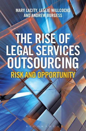 The Rise of Legal Services Outsourcing : Risk and Opportunity - Mary Lacity