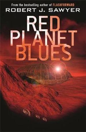Red Planet Blues - Robert J. Sawyer