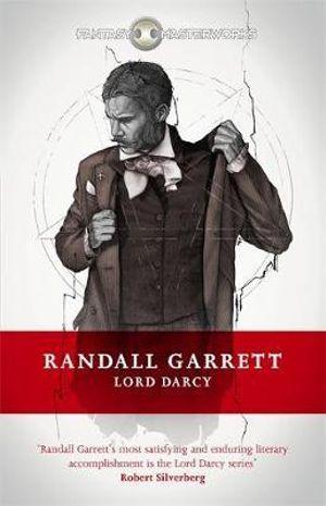 Lord Darcy : Fantasy Masterworks - Randall Garrett