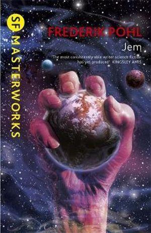 Jem : S.F. Masterworks  - Frederik Pohl