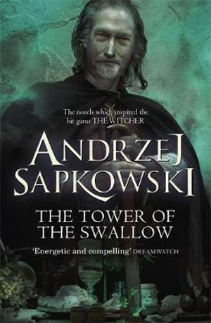 The Witcher 04 The Tower of Swallows - Andrzej Sapkowski