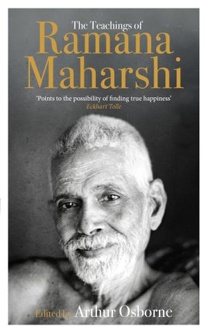 The Teachings of Ramana Maharshi - Arthur Osborne