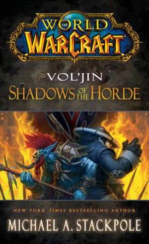 World of Warcraft: Vol'jin: Shadows of the Horde : Mists of Pandaria : Book 2 - Michael A. Stackpole