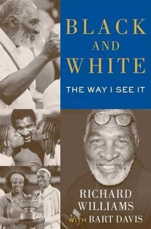 Black and White : The Way I See It - Richard Williams