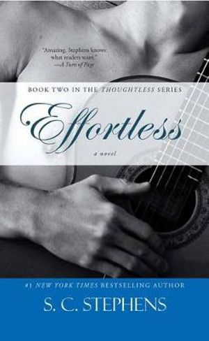 Effortless : The Thoughtless Series : Book 2 - S. C. Stephens